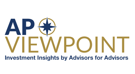 AP Viewpoint: Investment Insights by Advisors for Advisors